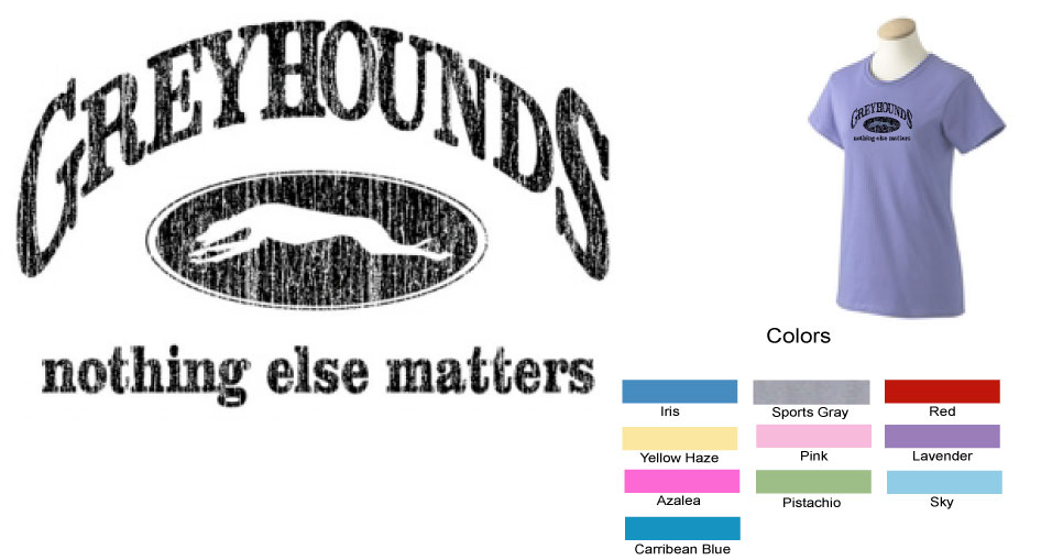 P-14 - Greyhounds Nothing Else Matters Ladies T-Shirt (P14)