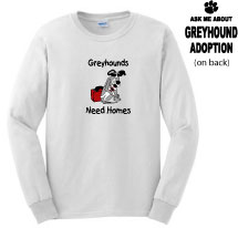P-16 - Greyhounds Need Homes Long Sleeve T-Shirt (P16)