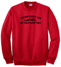 P-17 - Property of my Greyhounds Sweatshirt (P17)